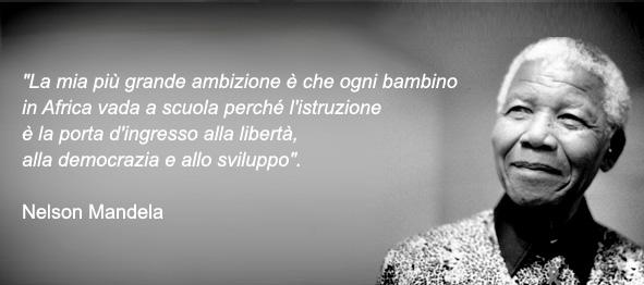 « Non c'è nessuna strada facile per la libertà » (Nelson Mandela)